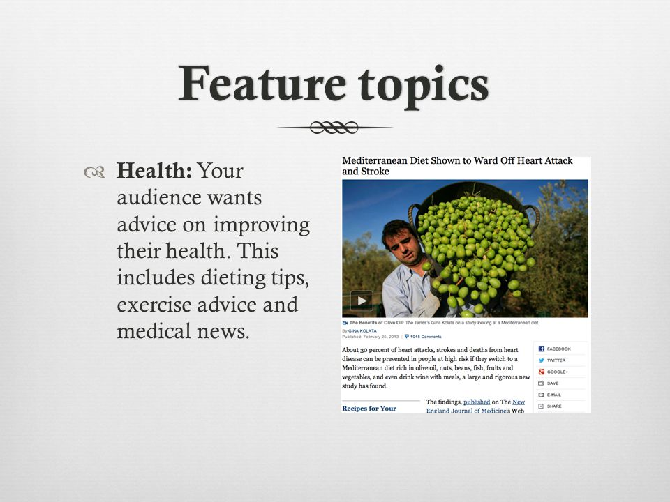 Feature topicsFeature topics Health: Your audience wants advice on improving their health.