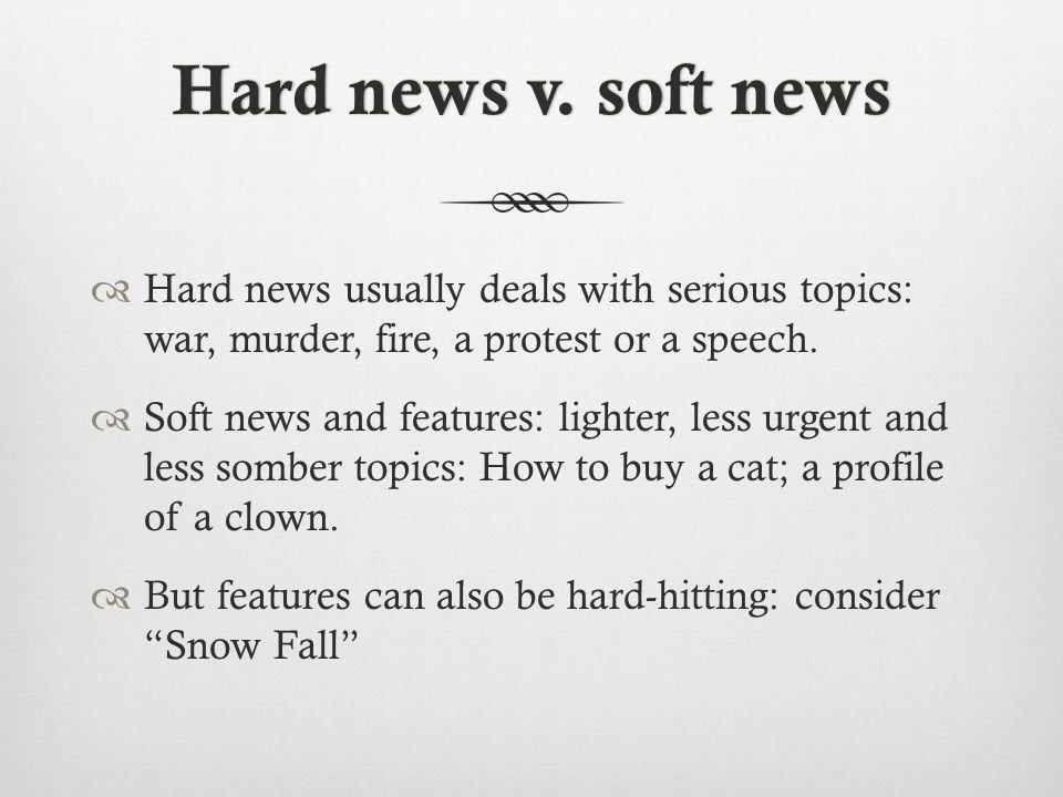 Hard news v. soft newsHard news v.