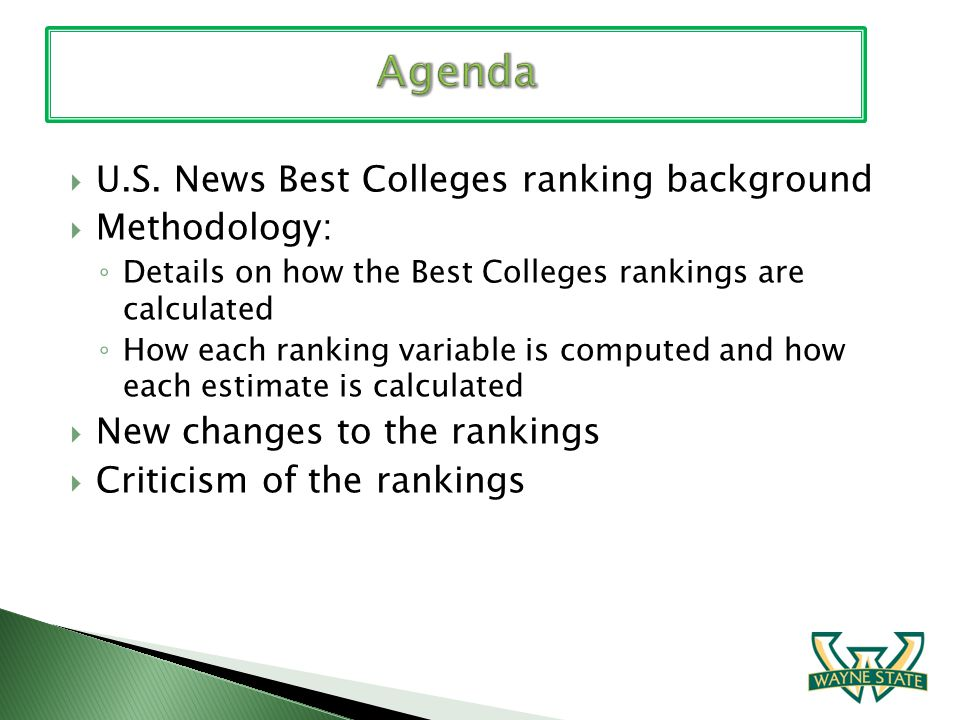 U.S. News Best Colleges ranking background Methodology: Details on how the Best Colleges rankings are calculated How each ranking variable is computed