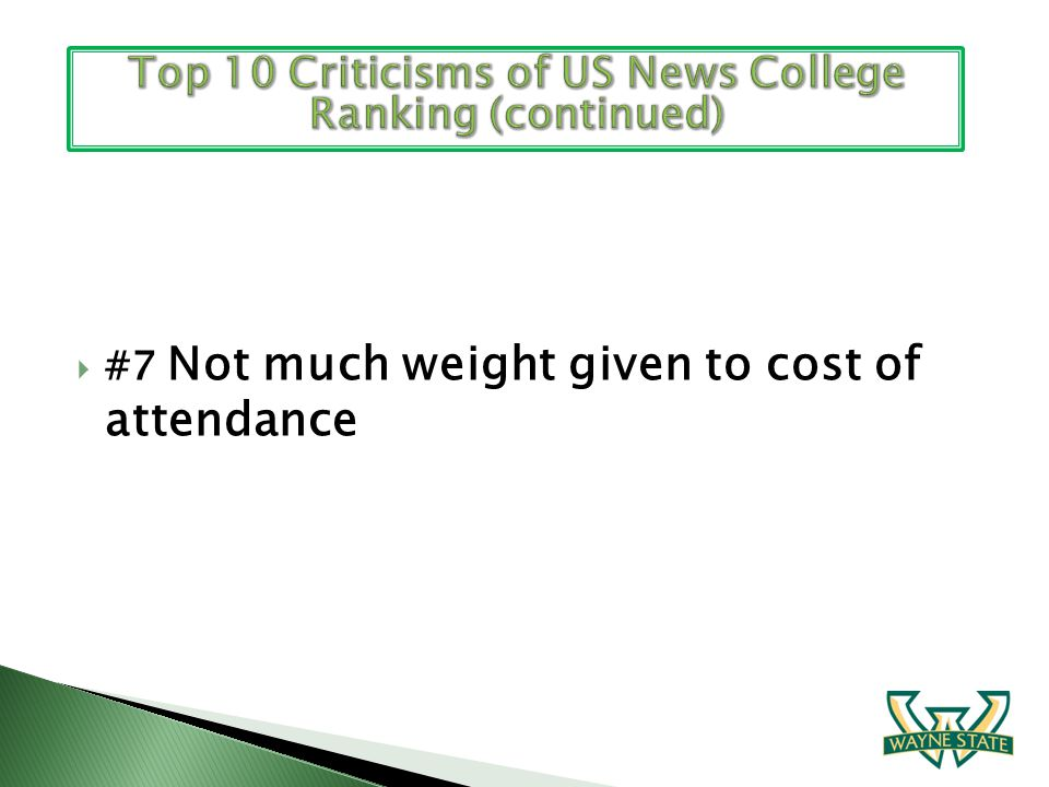 #7 Not much weight given to cost of attendance