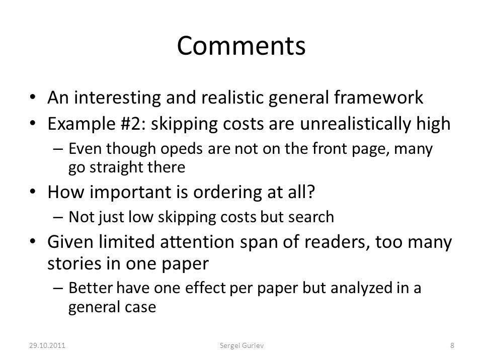 Comments An interesting and realistic general framework Example #2: skipping costs are unrealistically high – Even though opeds are not on the front page, many go straight there How important is ordering at all.