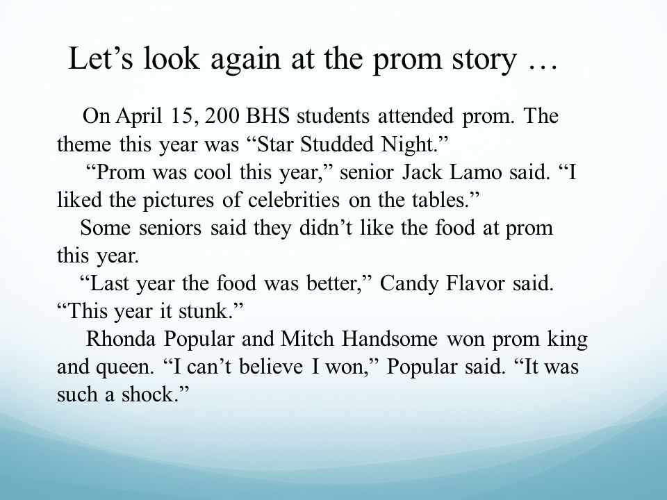 Lets look again at the prom story … On April 15, 200 BHS students attended prom. The theme this year was Star Studded Night. Prom was cool this year,