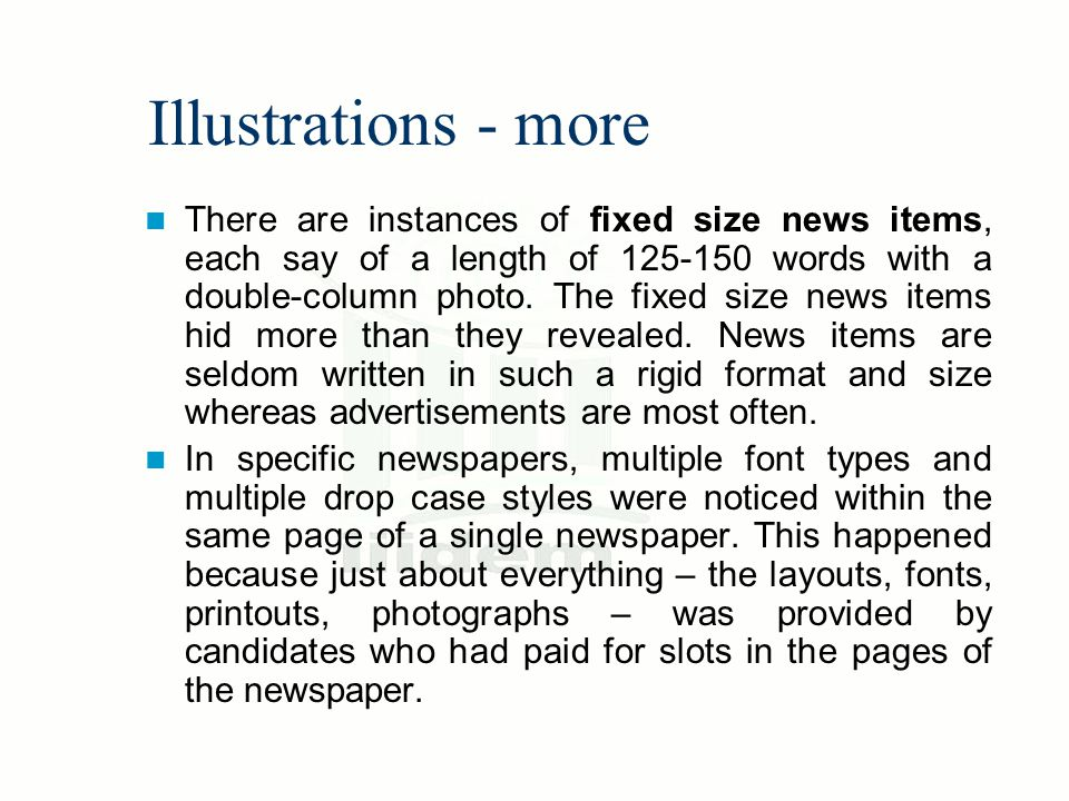 Illustrations - more There are instances of fixed size news items, each say of a length of 125-150 words with a double-column photo. The fixed size ne