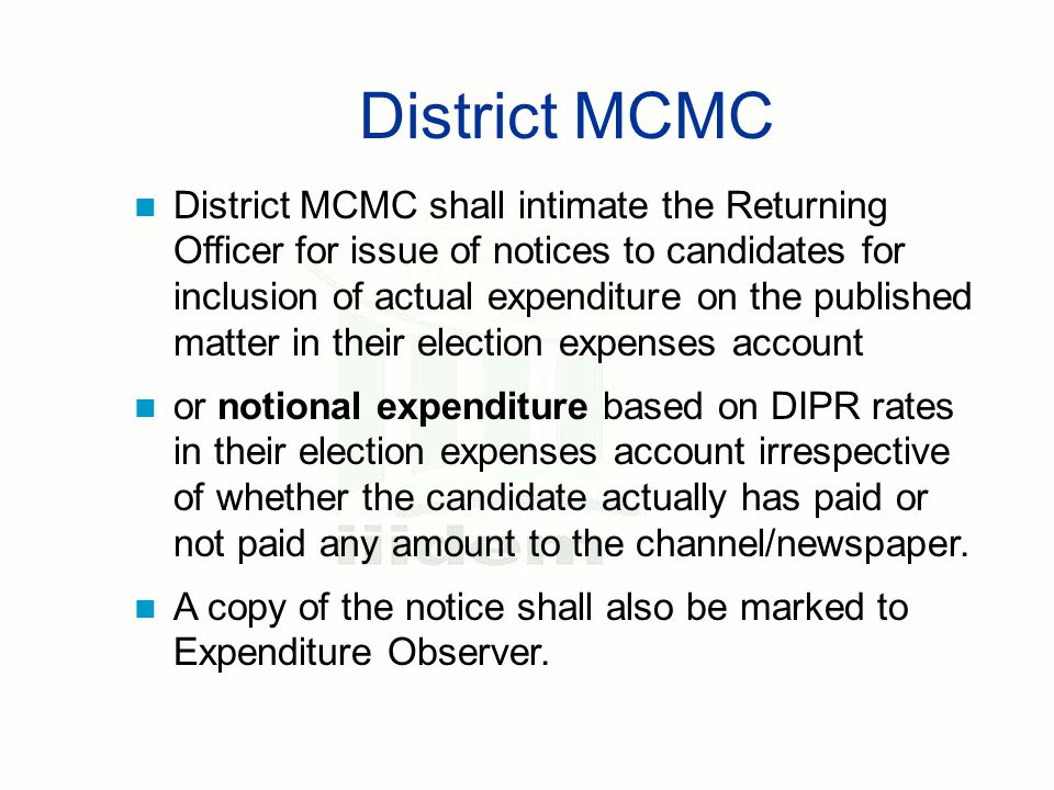 District MCMC District MCMC shall intimate the Returning Officer for issue of notices to candidates for inclusion of actual expenditure on the publish