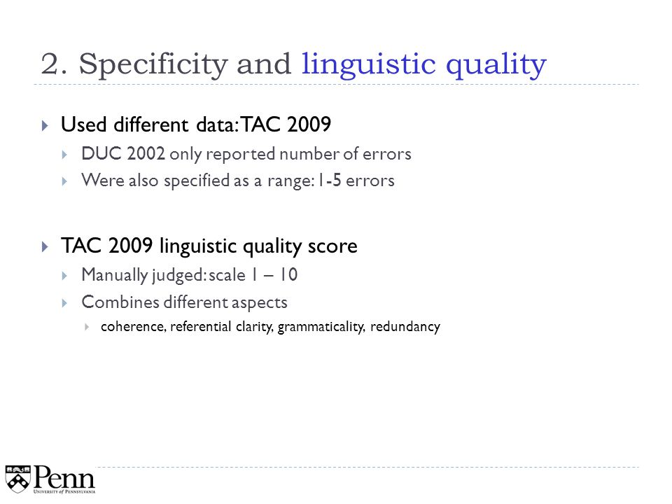 2. Specificity and linguistic quality Used different data: TAC 2009 DUC 2002 only reported number of errors Were also specified as a range: 1-5 errors