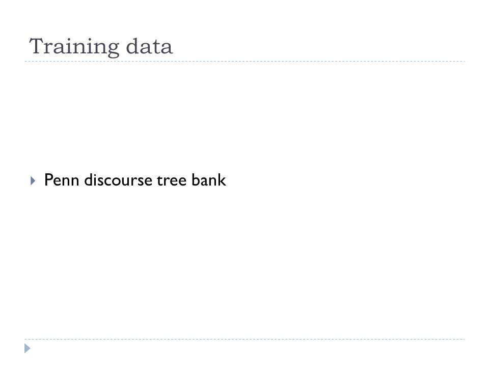 Training data Penn discourse tree bank