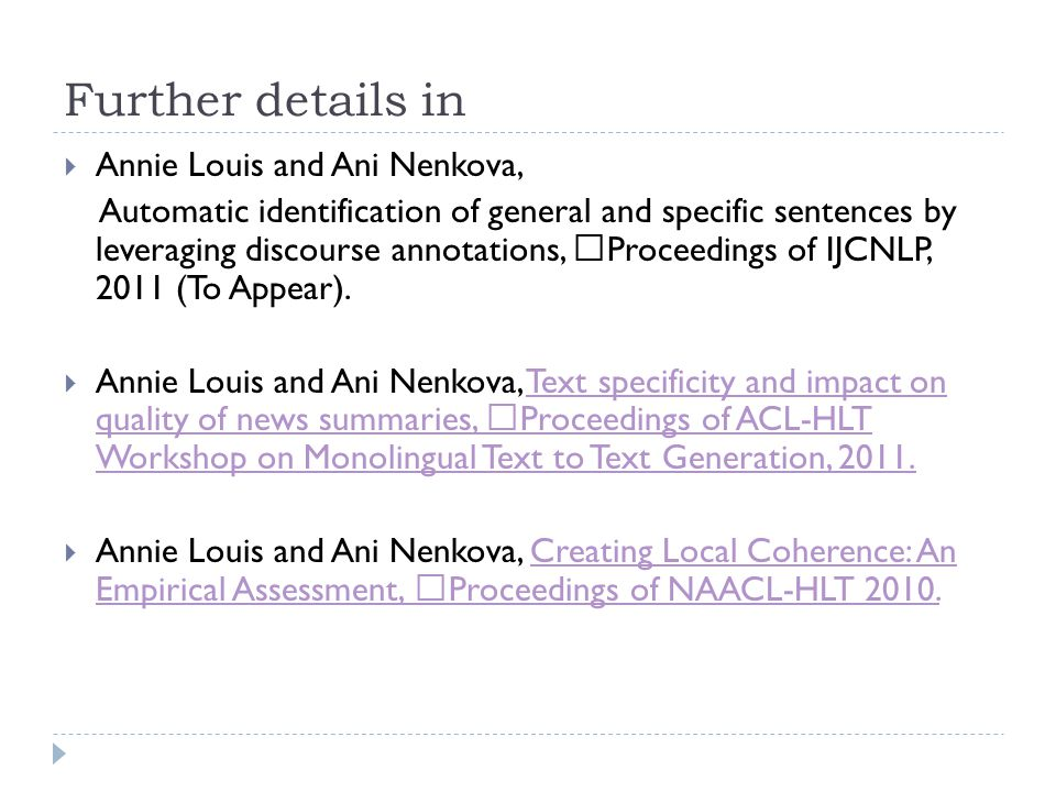 Further details in Annie Louis and Ani Nenkova, Automatic identification of general and specific sentences by leveraging discourse annotations, Proceedings of IJCNLP, 2011 (To Appear).