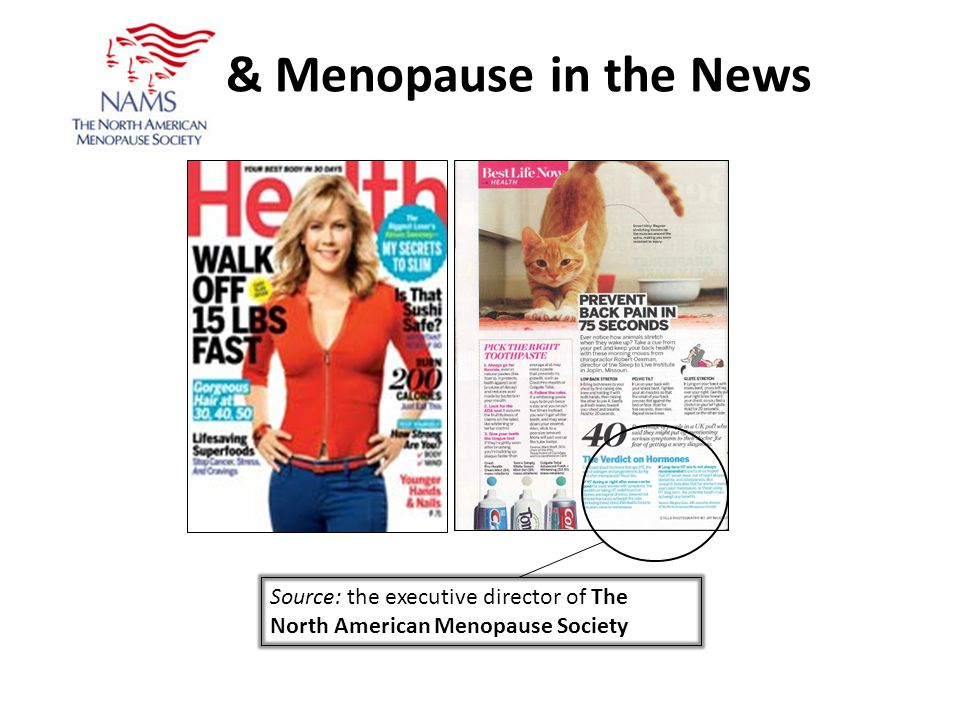& Menopause in the News Source: the executive director of The North American Menopause Society