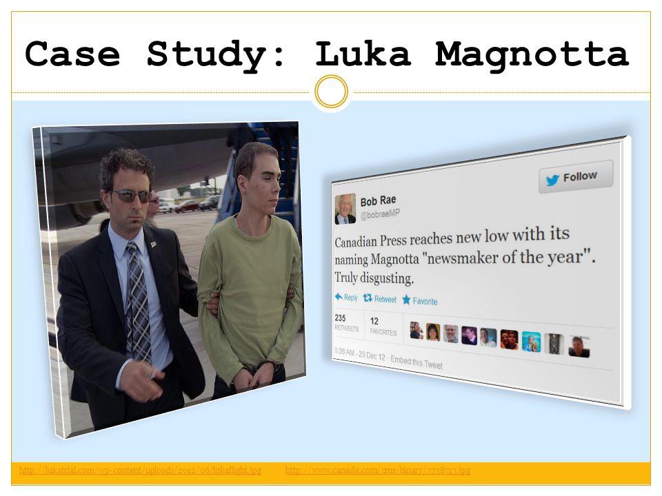 Case Study: Luka Magnotta http://lukatrial.com/wp-content/uploads/2012/06/lukaflight.jpghttp://www.canada.com/cms/binary/7738717.jpg