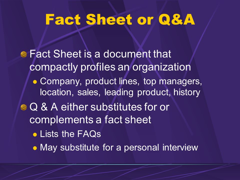 Fact Sheet or Q&A Fact Sheet is a document that compactly profiles an organization Company, product lines, top managers, location, sales, leading prod