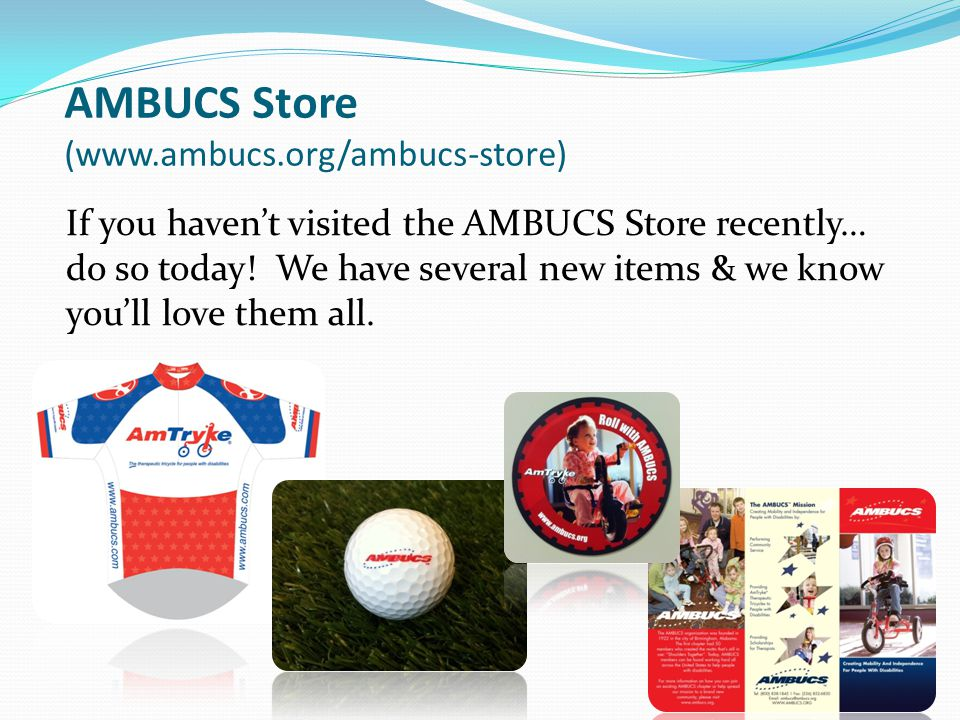 AMBUCS Store (www.ambucs.org/ambucs-store) If you havent visited the AMBUCS Store recently… do so today! We have several new items & we know youll lov