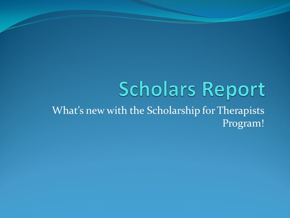 Whats new with the Scholarship for Therapists Program!