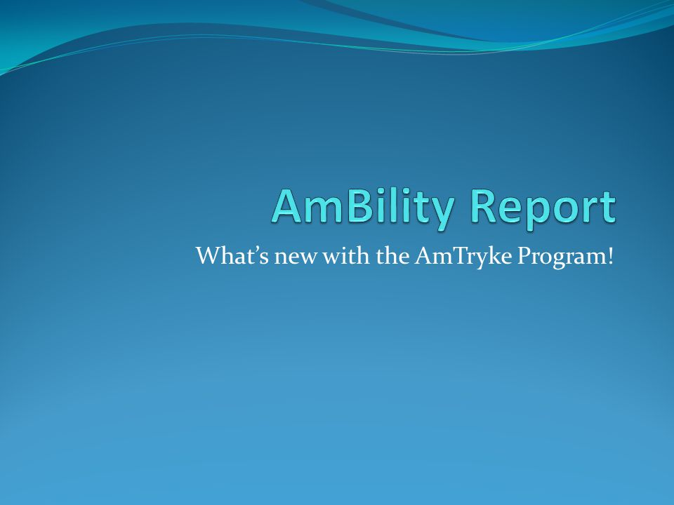 Whats new with the AmTryke Program!