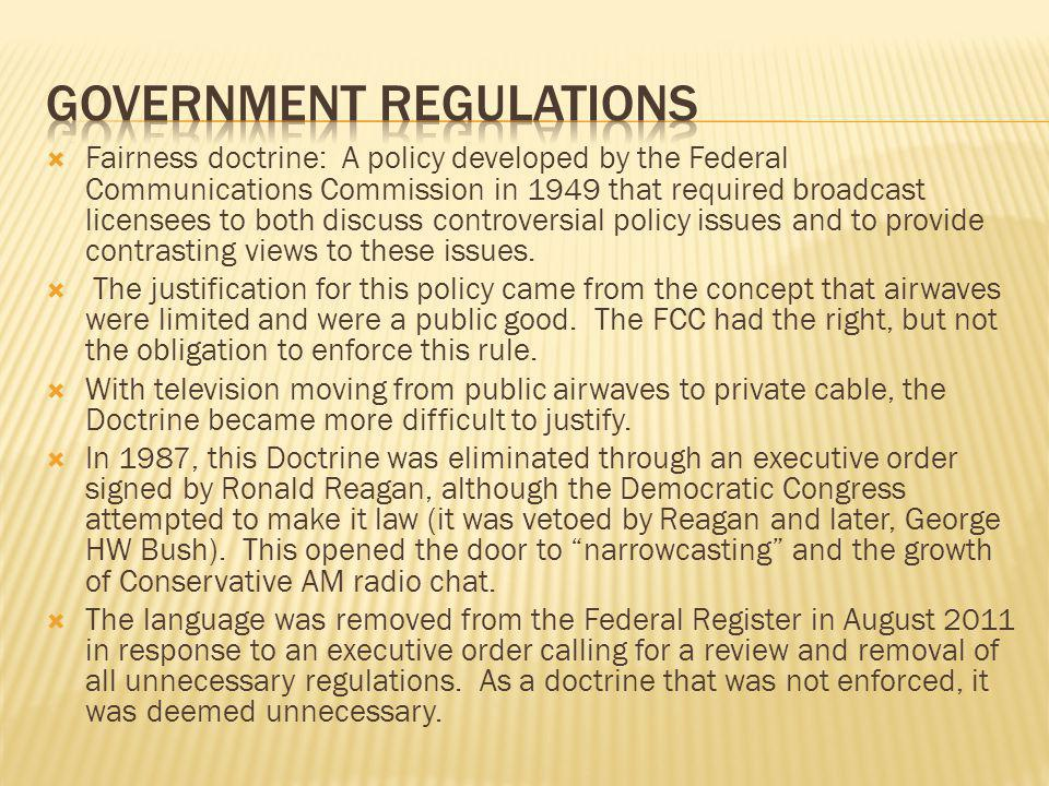 Fairness doctrine: A policy developed by the Federal Communications Commission in 1949 that required broadcast licensees to both discuss controversial