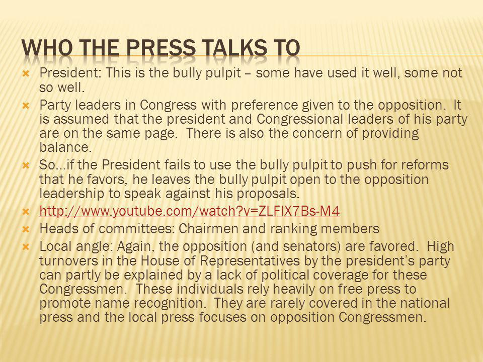 President: This is the bully pulpit – some have used it well, some not so well. Party leaders in Congress with preference given to the opposition. It