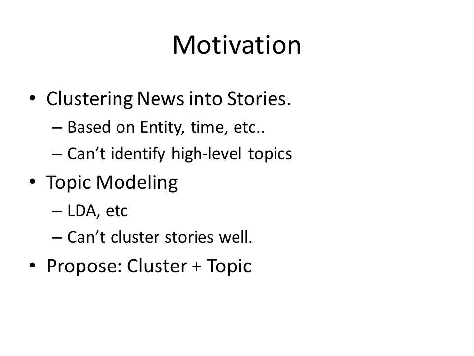 Motivation Clustering News into Stories. – Based on Entity, time, etc..
