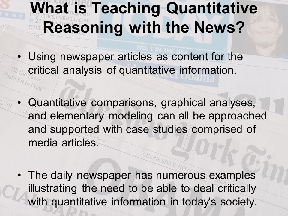 What is Teaching Quantitative Reasoning with the News? Using newspaper articles as content for the critical analysis of quantitative information. Quan