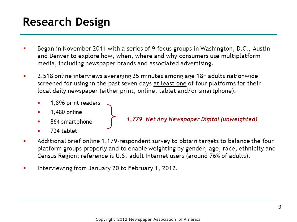Copyright 2012 Newspaper Association of America Research Design Began in November 2011 with a series of 9 focus groups in Washington, D.C., Austin and