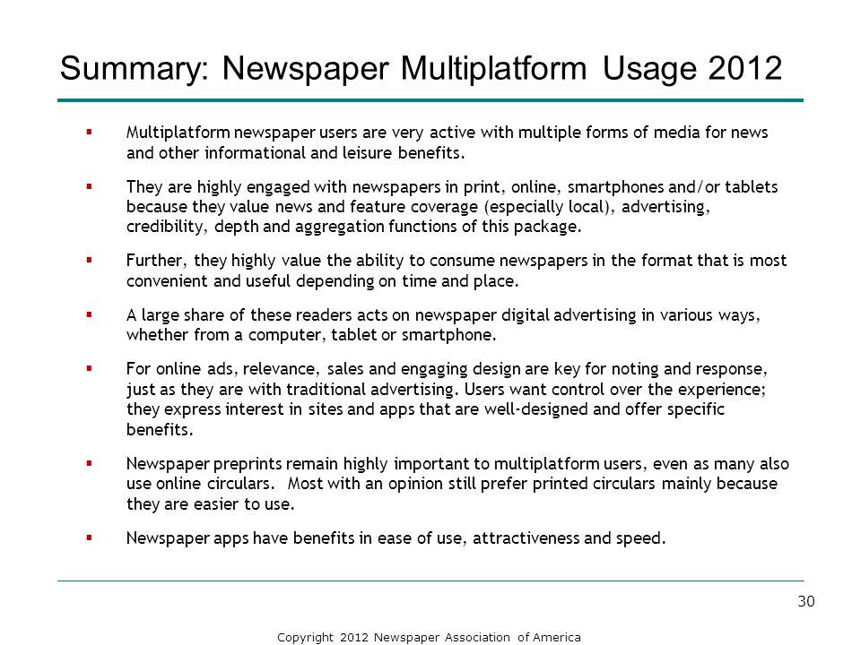 Copyright 2012 Newspaper Association of America Summary: Newspaper Multiplatform Usage 2012 Multiplatform newspaper users are very active with multipl
