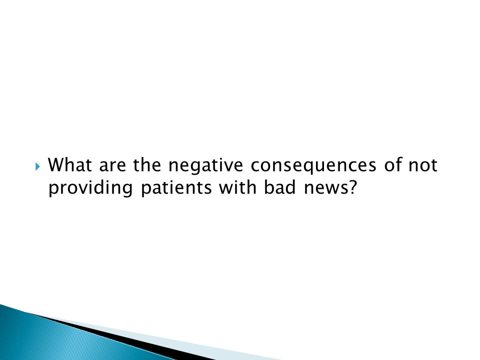 What are the negative consequences of not providing patients with bad news?