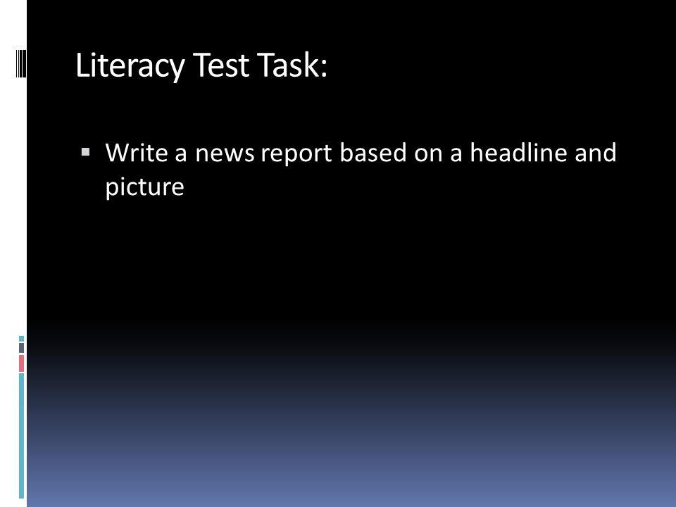 Literacy Test Task: Write a news report based on a headline and picture