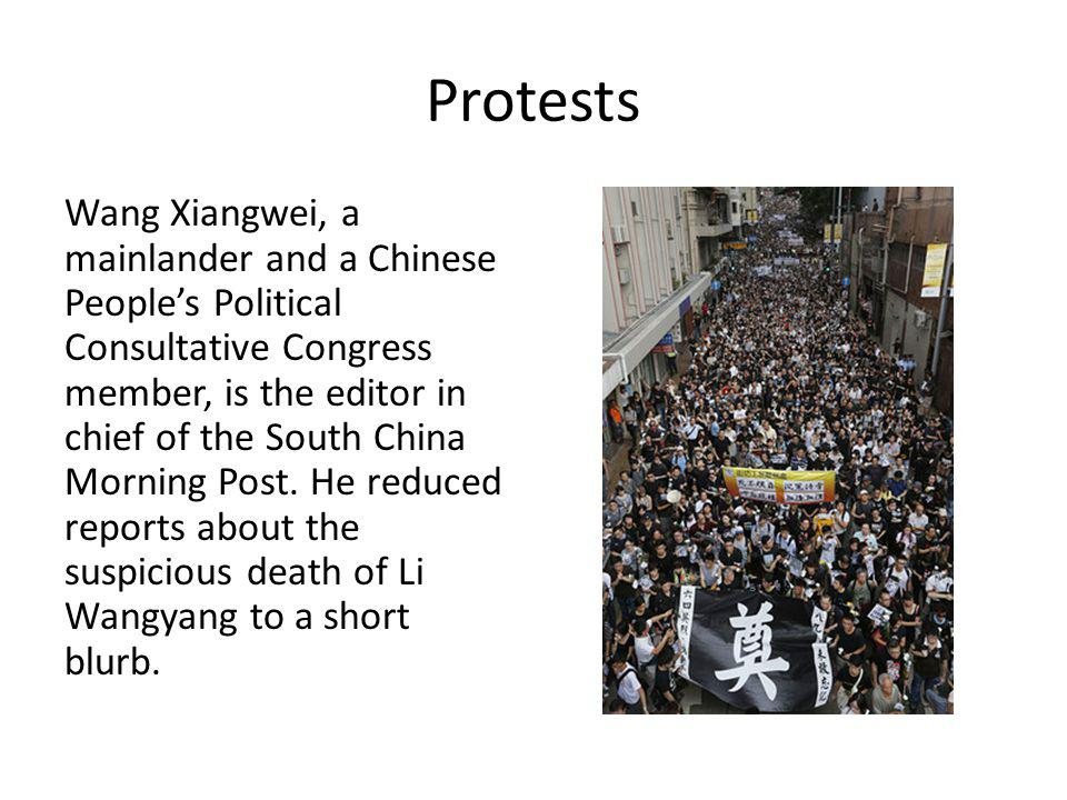 Protests Wang Xiangwei, a mainlander and a Chinese Peoples Political Consultative Congress member, is the editor in chief of the South China Morning Post.