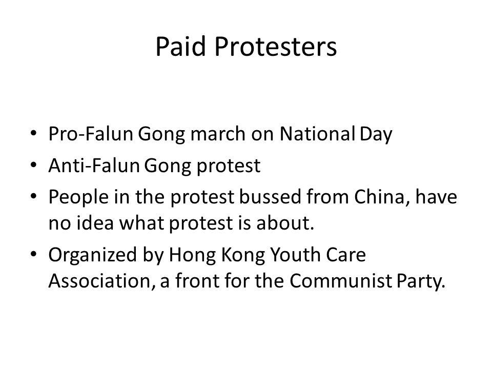 Paid Protesters Pro-Falun Gong march on National Day Anti-Falun Gong protest People in the protest bussed from China, have no idea what protest is about.