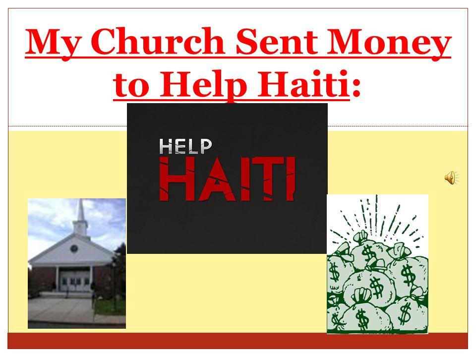 My Church Sent Money to Help Haiti: