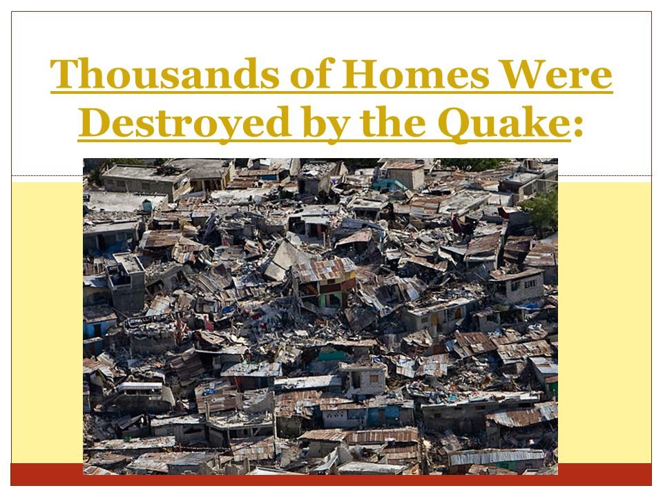 Thousands of Homes Were Destroyed by the Quake: