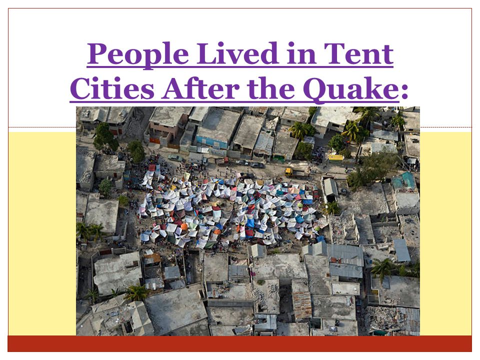 People Lived in Tent Cities After the Quake: