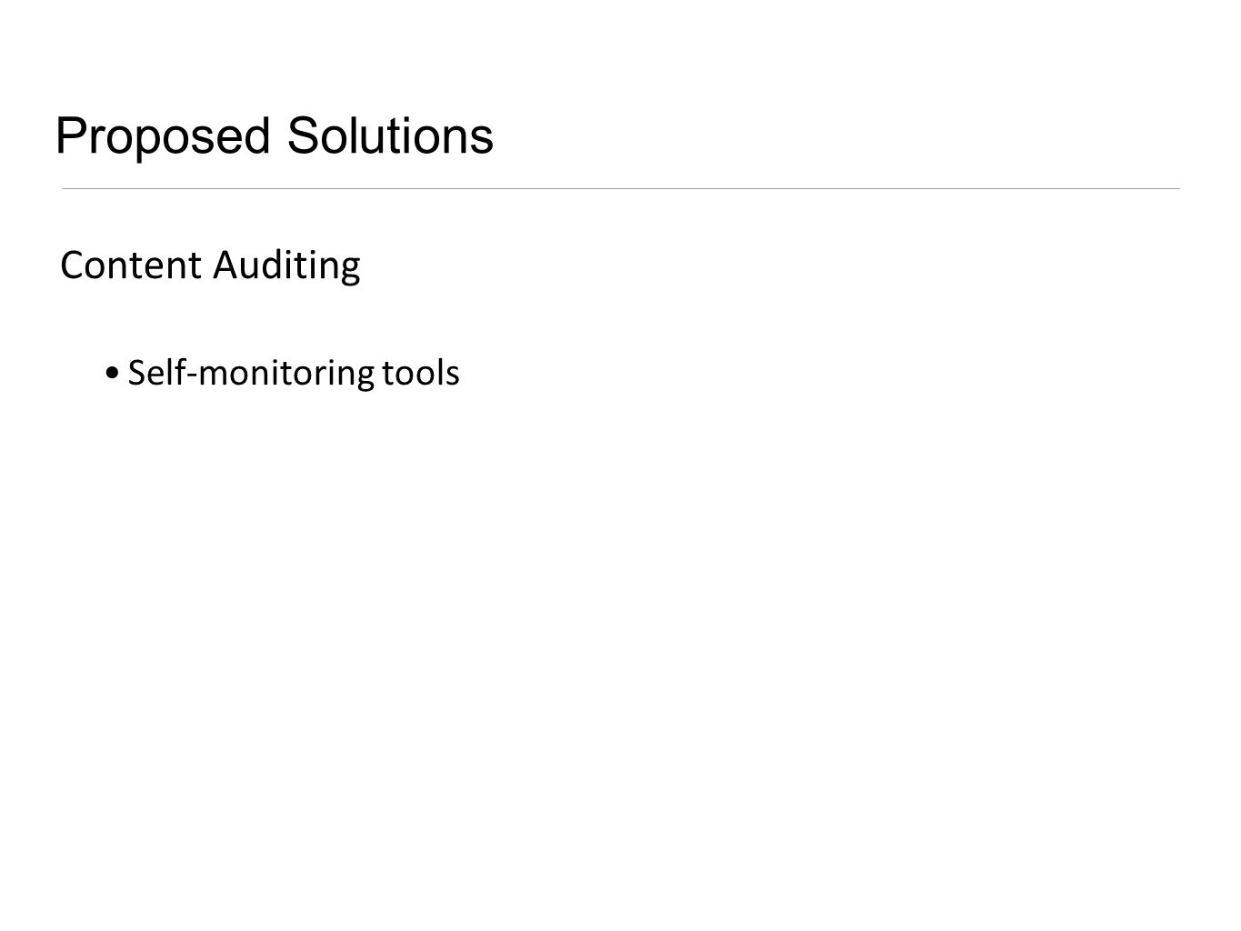 Proposed Solutions Content Auditing Self-monitoring tools
