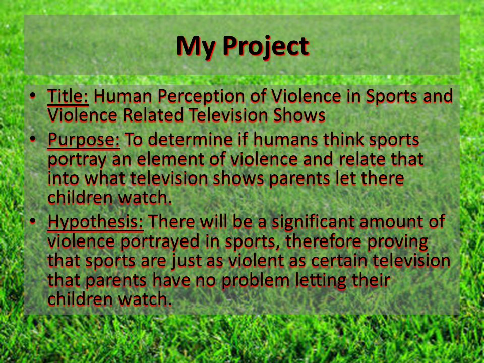 Relation To My Project This study is related to my article in that it involves violence.