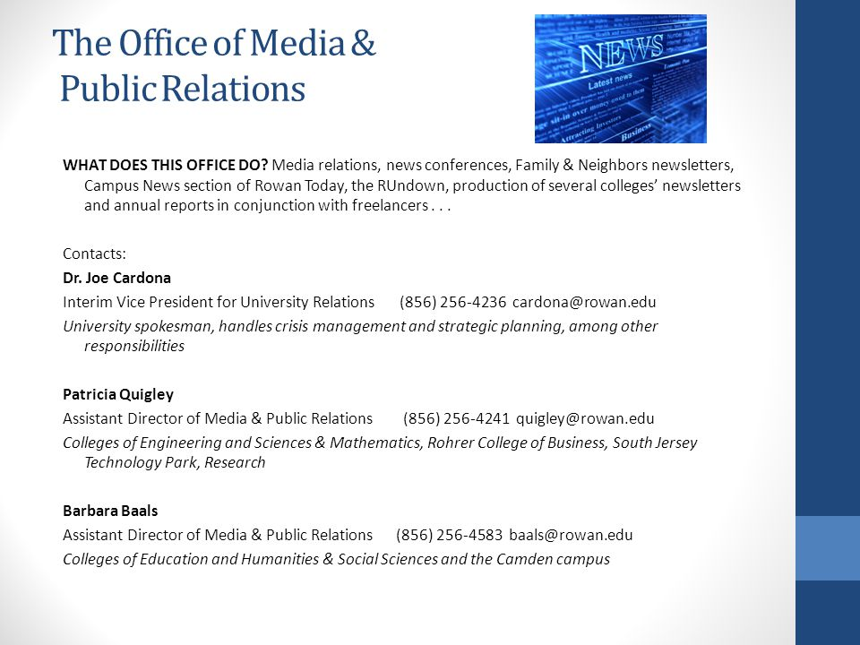 The Office of Media & Public Relations WHAT DOES THIS OFFICE DO? Media relations, news conferences, Family & Neighbors newsletters, Campus News sectio