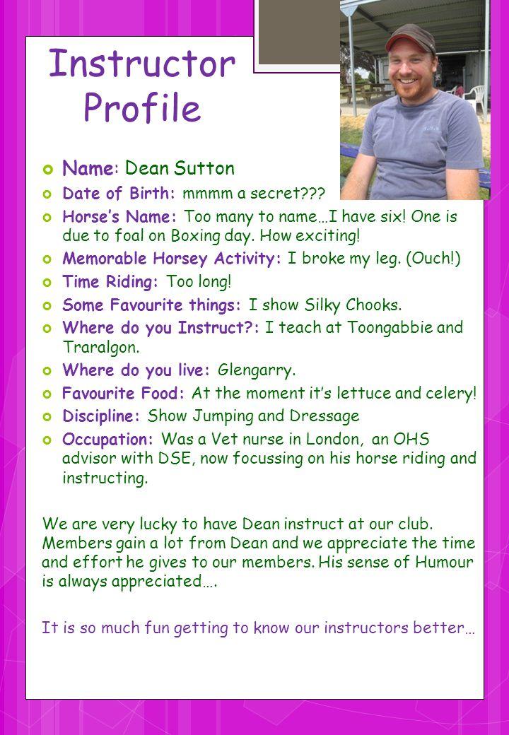Instructor Profile Name: Dean Sutton Date of Birth: mmmm a secret .