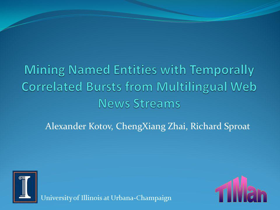 Alexander Kotov, ChengXiang Zhai, Richard Sproat University of Illinois at Urbana-Champaign