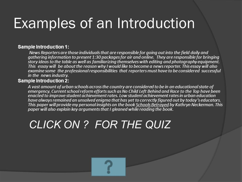 Introduction The Introduction paragraph is meant to set the scene for your essay.