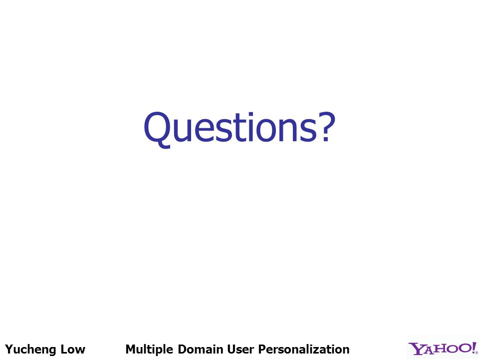 Yucheng LowMultiple Domain User Personalization Questions