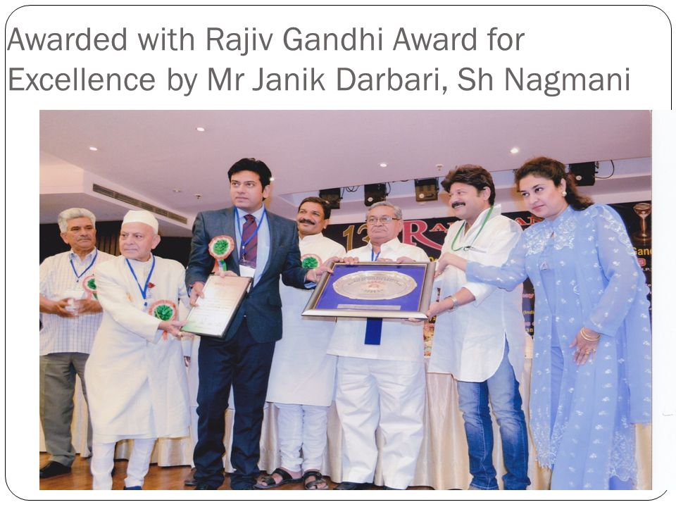 Awarded with Rajiv Gandhi Award for Excellence by Mr Janik Darbari, Sh Nagmani