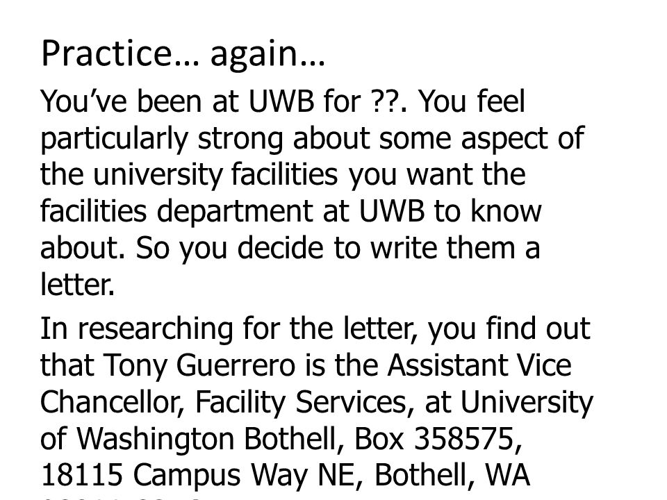 Practice… again… Youve been at UWB for ??.