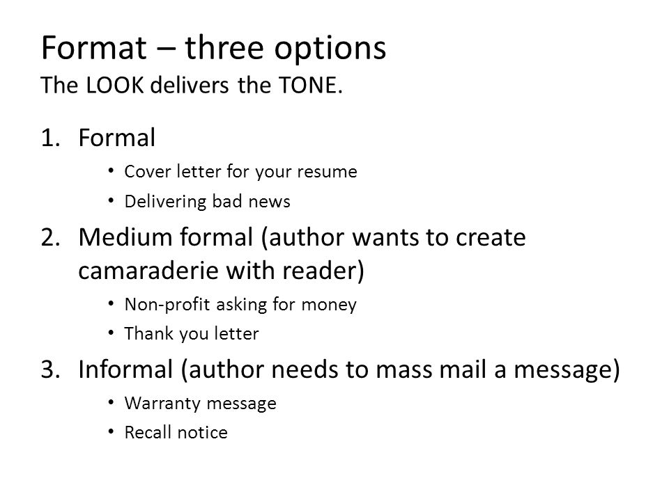 Format – three options The LOOK delivers the TONE.