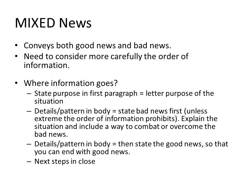 MIXED News Conveys both good news and bad news.