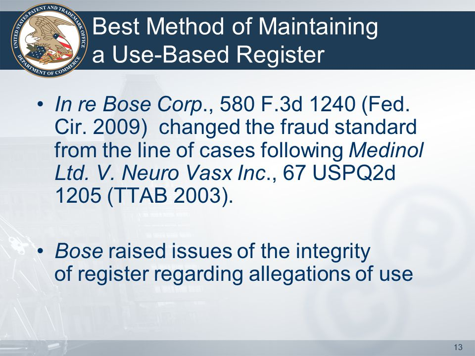 13 Best Method of Maintaining a Use-Based Register In re Bose Corp., 580 F.3d 1240 (Fed.