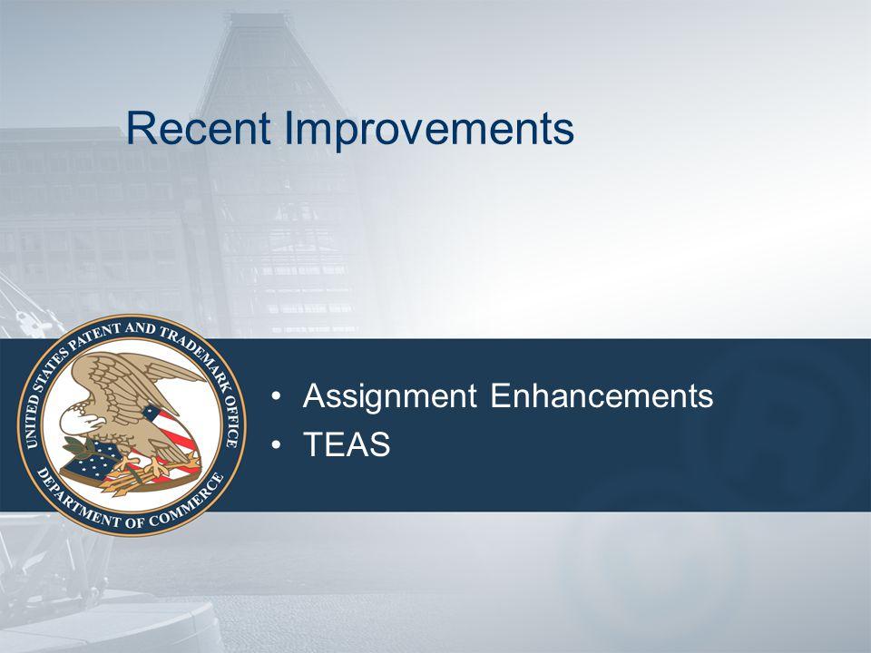 Recent Improvements Assignment Enhancements TEAS