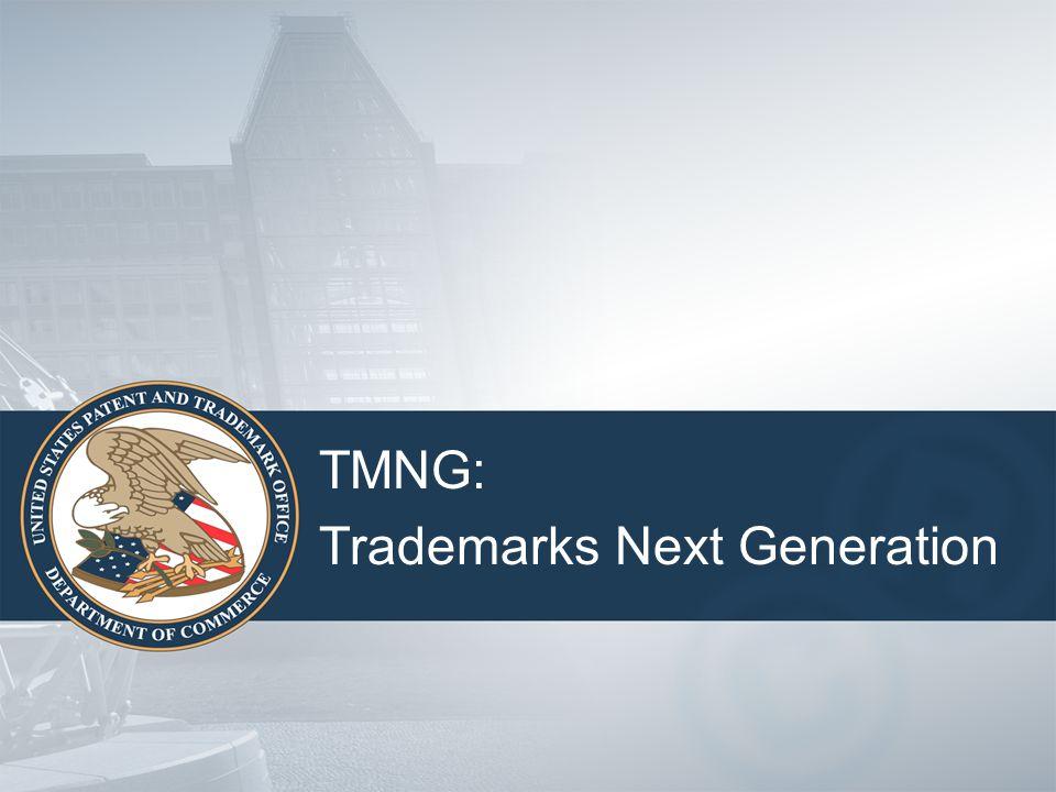 TMNG: Trademarks Next Generation