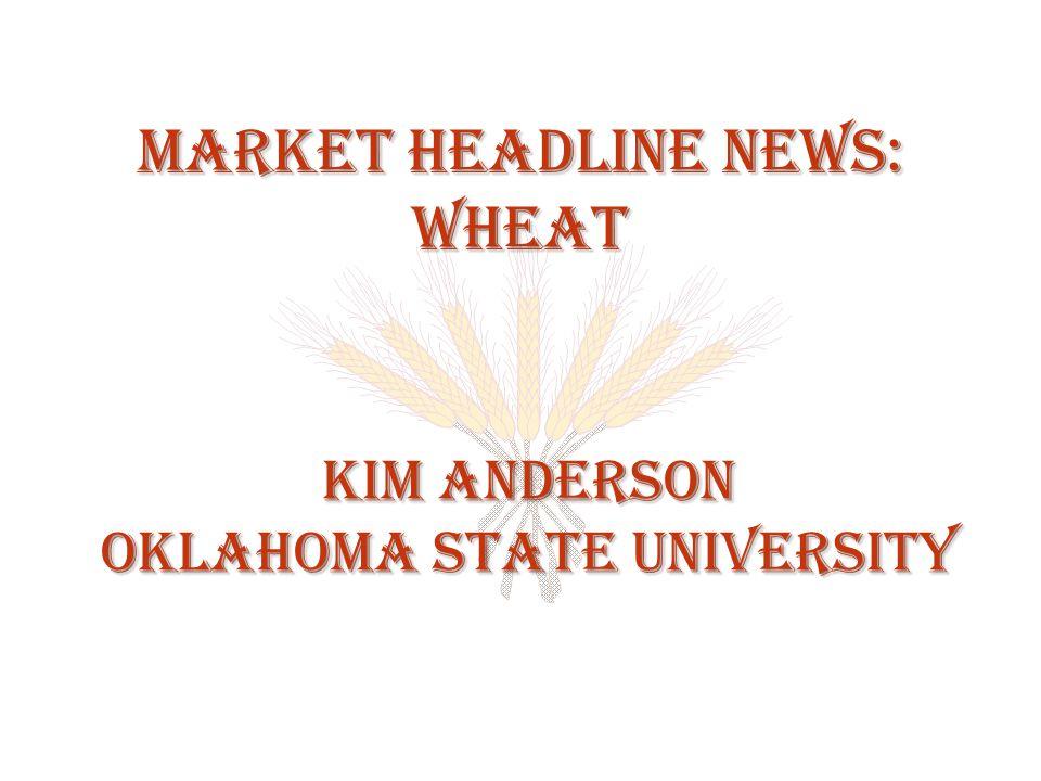 Market Headline News: Wheat Kim Anderson Oklahoma State University