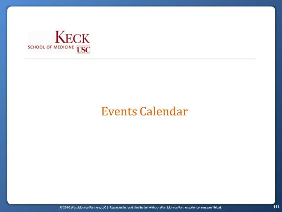© 2010 West Monroe Partners, LLC | Reproduction and distribution without West Monroe Partners prior consent prohibited. 111 Events Calendar