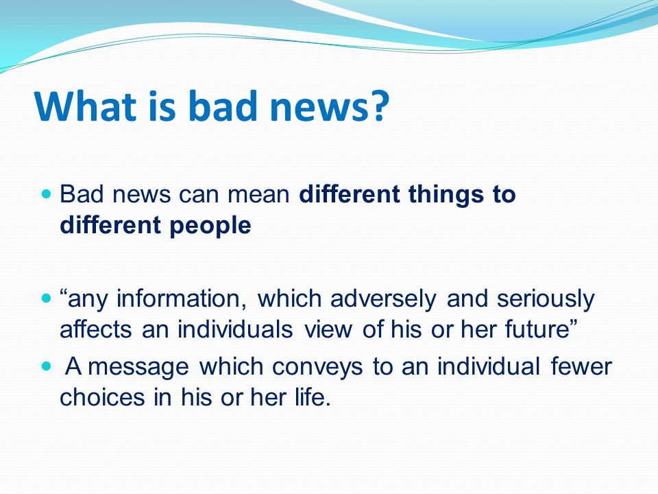What is bad news.