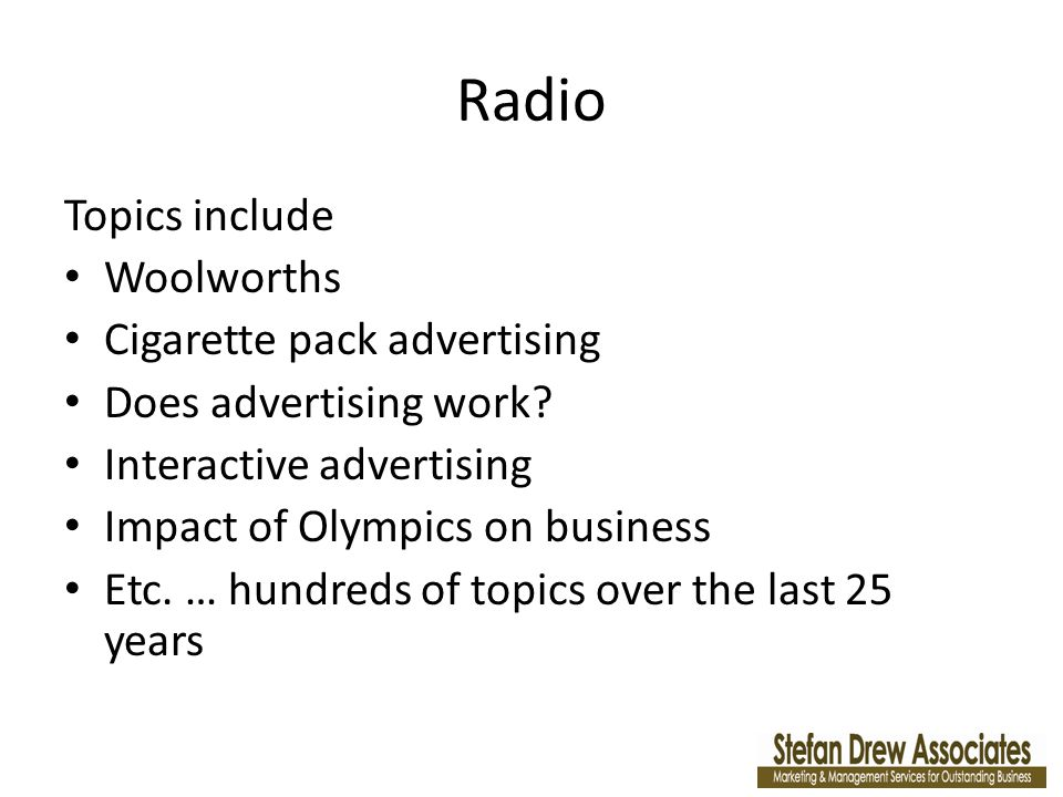 Radio Topics include Woolworths Cigarette pack advertising Does advertising work.