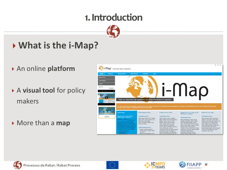 Processus de Rabat / Rabat Process 1. Introduction What is the i-Map? An online platform A visual tool for policy makers More than a map