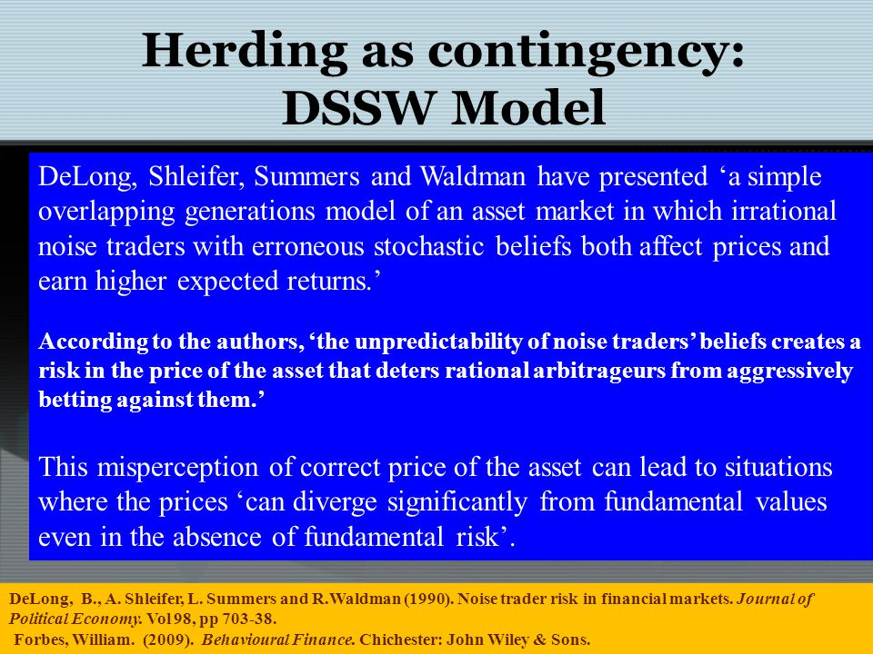 Herding as contingency: DSSW Model DeLong, B., A. Shleifer, L.